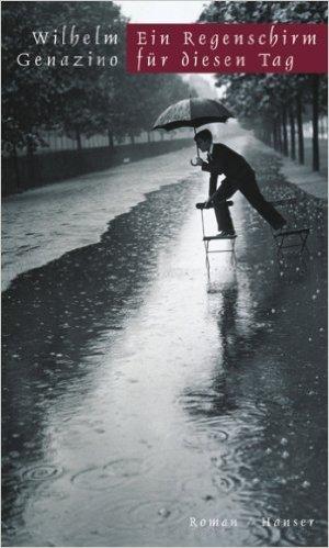 Ein Regenschirm für diesen Tag: Roman ( 30. Juli 2001 )