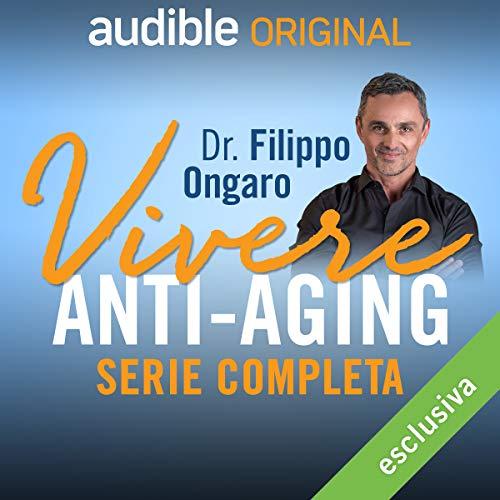 Vivere anti-aging - proteggere il tuo futuro. La serie completa copertina