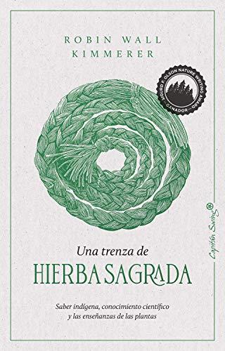 Una trenza de hierba sagrada: Sabiduría indígena, conocimiento científico y la enseñanza d (Ensayo)