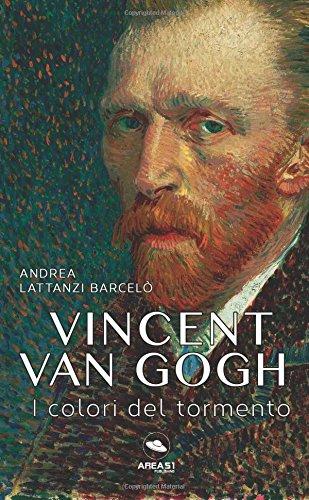 Vincent van Gogh: I colori del tormento