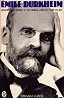 Emile Durkheim: His Life and Work (Peregrine Books)