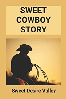 Sweet Cowboy Story: Sweet Desire Valley: Cowboy Story Books