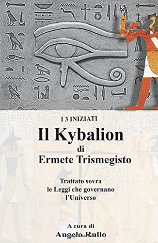 Il Kybalion. Trattato sovra la filosofia ermetica