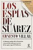 Los espías de Suárez: La historia inédita de la Transición a través de los informes secretos de los espías rojos...