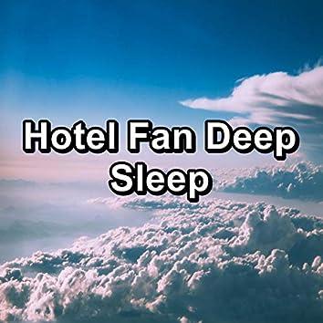 Hotel Fan Deep Sleep