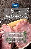 Recetas De La Freidora De Aire: Libro de cocina completo con recetas de cocina sin esfuerzo. Recetas rápidas, fáciles y asequibles para principiantes. ... de Cocina de Air Fryer. Air Fryer Cookbook