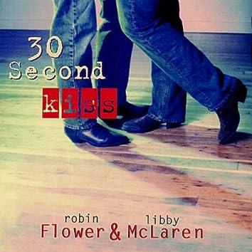 30 SECOND KISS