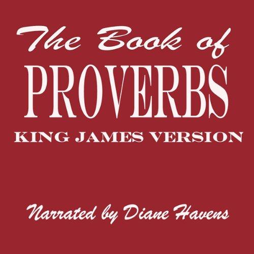 The Book of Proverbs, KJV: The Proverbs of Solomon