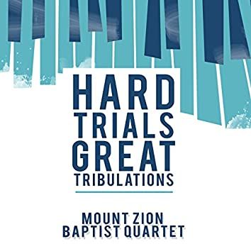 Hard Trials, Great Tribulations