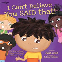 I Can't Believe You Said That! Inc. Audio CD: My Story About Using My Social Filter.or Not!