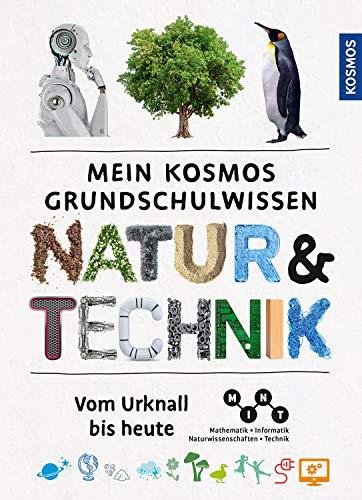 Mein Kosmos Grundschulwissen Natur und Technik: Vom Urknall bis heute