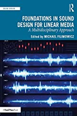 Foundations in Sound Design for Linear Media: A Multidisciplinary Approach Kindle Edition