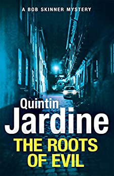 The Roots of Evil (Bob Skinner Book 32) by [Quintin Jardine]