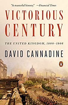 Victorious Century  The United Kingdom 1800-1906  The Penguin History of Britain