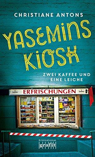 Yasemins Kiosk: Zwei Kaffee und eine Leiche