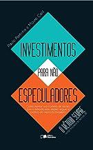 Investimentos para não especuladores