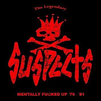 Mentally Fucked Up '79 - '81