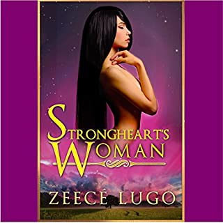 Strongheart's Woman: A Dystopian Romance Set in the Daniel's Fork Universe     Before Daniel's Fork, Book 1              By:                                                                                                                                 Zeecé Lugo                               Narrated by:                                                                                                                                 Heather Foster                      Length: 6 hrs and 48 mins     6 ratings     Overall 4.2