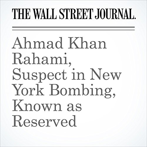 Ahmad Khan Rahami, Suspect in New York Bombing, Known as Reserved audiobook cover art