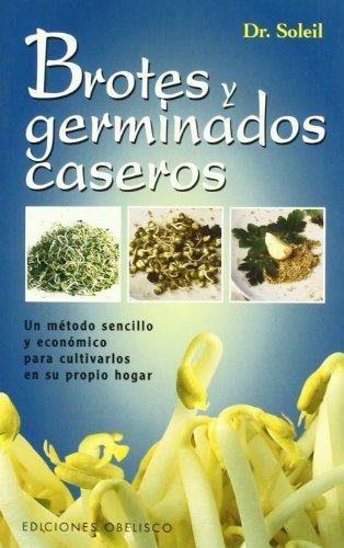 Brotes y Germinados Caseros (Spanish Edition) by Soleil(1994-11-01)