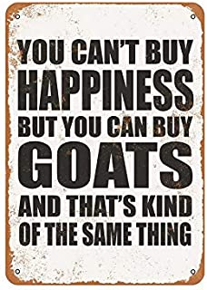 Uptell Funny Letter Metal Sign You Can't Buy Happiness But You Can Buy Goats Wall Decor Tin Sign Fun Wall Yard Club Metal Vintage Shop Beer Sign 8x12inches