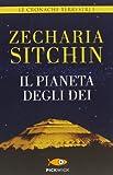 Il pianeta degli dei. Le cronache terrestri (Vol. 1)