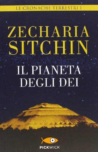 Il pianeta degli dei. Le cronache terrestri: 1