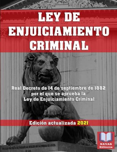 """LEY DE ENJUICIAMIENTO CRIMINAL. Edición actualizada 2021.: Legislación española actualizada. Formato 8,5"""" x 11""""."""