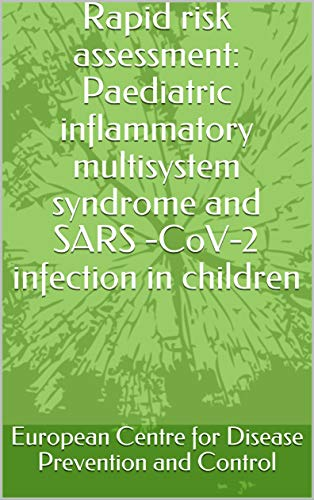 Rapid risk assessment: Paediatric inflammatory multisystem syndrome and SARS -CoV-2 infection in children (English Edition)