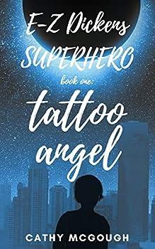 E-Z DICKENS SUPERHERO  BOOK ONE  TATTOO ANGEL