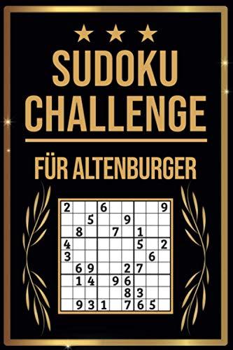 SUDOKU Challenge für Altenburger: Sudoku Buch I 300 Rätsel inkl. Anleitungen & Lösungen I Leicht bis Schwer I A5 I Tolles Geschenk für Altenburger