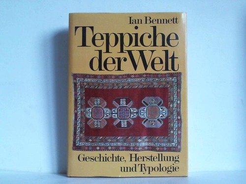 Teppiche der Welt. Geschichte, Herstellung, Typologie