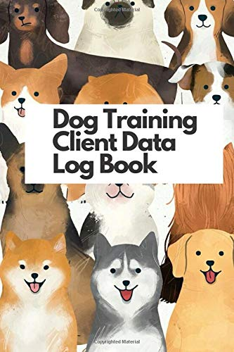 "Dog Training Log Book: 6"" x 9"" Professional Canine Obedience Training Client Tracking Address & Appointment Book with A - Z Alphabetic Tabs (160 Pages)"