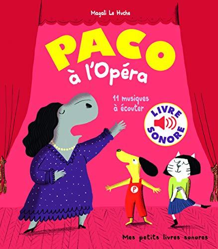 Paco à l'Opéra : 11 Musiques à Écouter (Livre Sonore) -Dès 3 ans