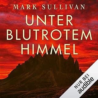 Unter blutrotem Himmel                   Autor:                                                                                                                                 Mark Sullivan                               Sprecher:                                                                                                                                 Frank Arnold                      Spieldauer: 17 Std. und 21 Min.     3.963 Bewertungen     Gesamt 4,8