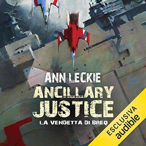 Ancillary justice - La vendetta di Breq audiobook cover art
