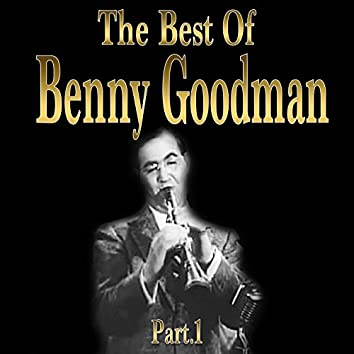 The Best of Benny Goodman, Part 1 (Goodman Performs All Clarinet Solos)