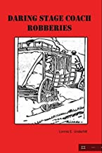 Daring Stage Coach Robberies, Cochise County, Arizona Territory, 1881-1882