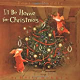 Toot & Puddle: I'll Be Home for Christmas: Picture Book #5 (Toot & Puddle, 5)