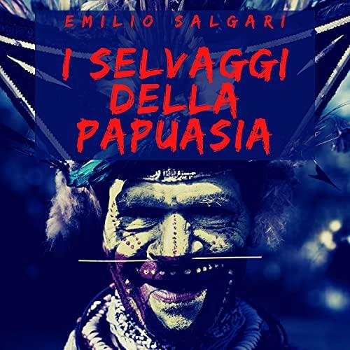 I selvaggi della Papuasia copertina