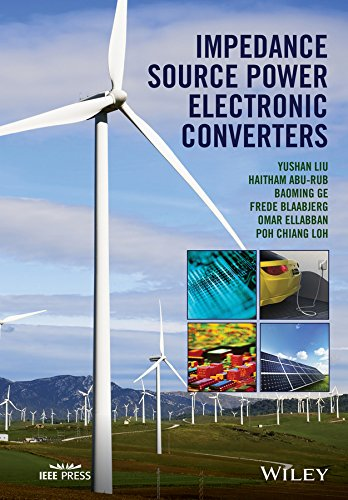 Impedance Source Power Electronic Converters (Wiley - IEEE) (English Edition)