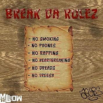 BREAK DA RULEZ