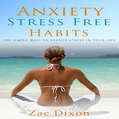 Anxiety: Stress Free Habits audiobook cover art
