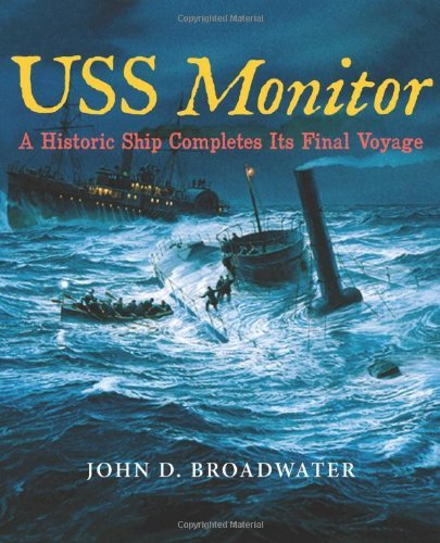 USS Monitor: A Historic Ship Completes Its Final Voyage (Ed Rachal Foundation Nautical Archaeology Series) by John D. Broadwater (2012-02-14)