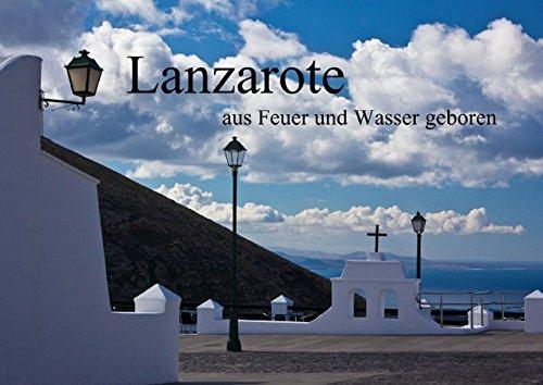 Lanzarote - aus Feuer und Wasser geboren (Posterbuch DIN A2 quer): Eine fotografische Reise zum schwarzen Juwel der Kanarischen Inseln (Posterbuch, 14 ... [Taschenbuch] [Aug 17, 2013] Ergler, Anja