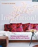 Inspiration!: 100 Ideen zum Wohnen mit Farben, Stoffen und Tapeten - Elizabeth Wilhide