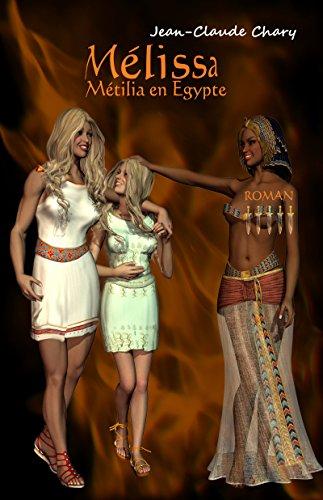 Mélissa: Métilia en Egypte (Melissa t. 4) (French Edition)