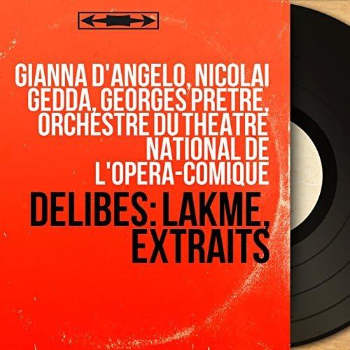 Gianna D'Angelo, Nicolai Gedda, Georges Prêtre, Orchestre du Théâtre national de l'Opéra-Comique