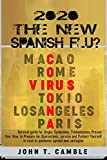 2020 The new Spanish flu?: Survival guide for Origin, Symptoms, Transmission, Prevention: How to Prepare for Quarantines, survive and Protect Yourself ... and contagion (Deadliest Pandemics Book 2)