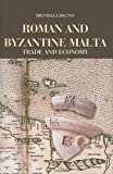 Roman and Byzantine Malta: Trade and Economy (Maltese Social Studies Series)